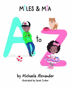 Miles and Mia A to Z