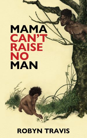 mama-can%27t-raise-no-man
