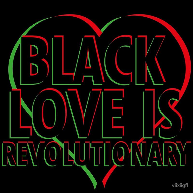 Black Love is Revolutionary
