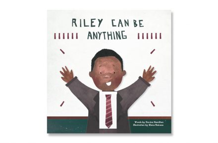 Riley can be anything: A children's book with an essential message