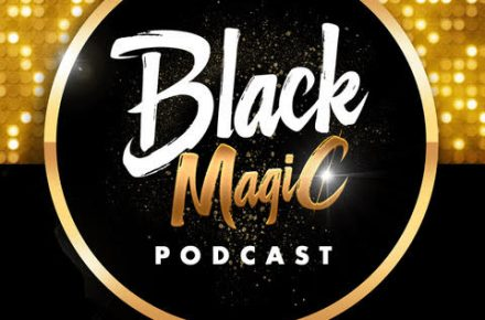 Black Magic Awards legacy births podcast