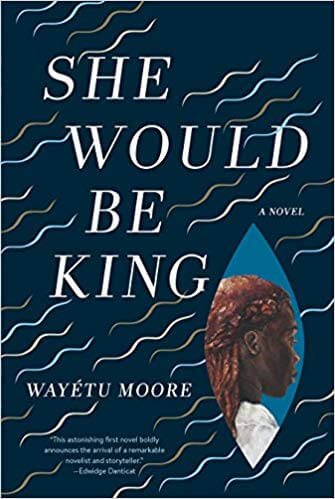Wayetu Moore's She Would Be King