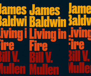 James Baldwin Living in Fire