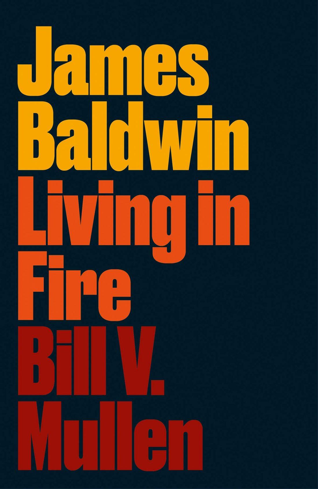 James Baldwin Living in Fire