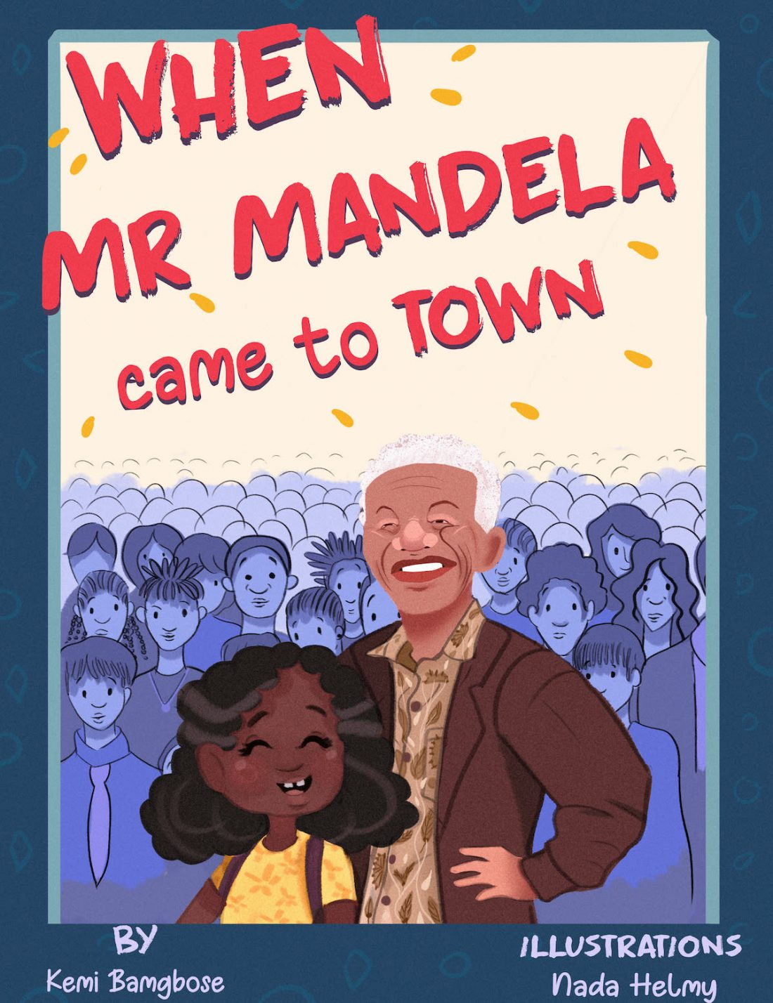When Mr Mandela Came To Town